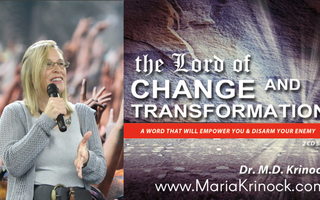 Prophetic Word: The Lord of Change & Transformation