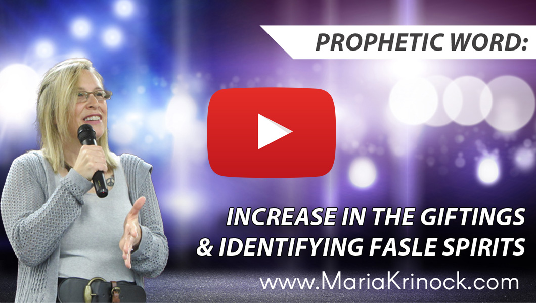 Prophetic Word: Increase In The Giftings & Identifying False Spirits