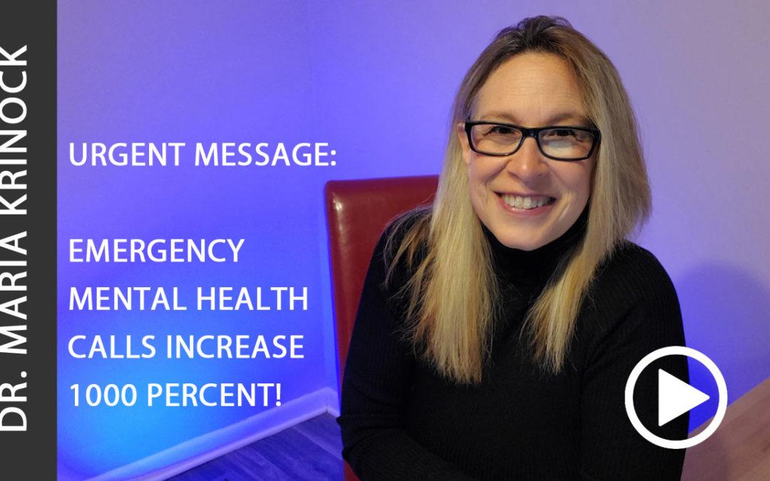 Emergency Mental Health Increase 1000 Percent!