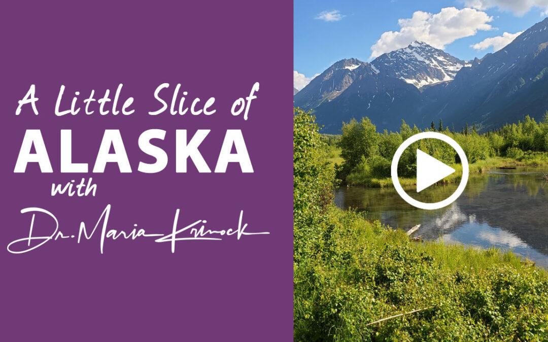 A Little Slice of Alaska…